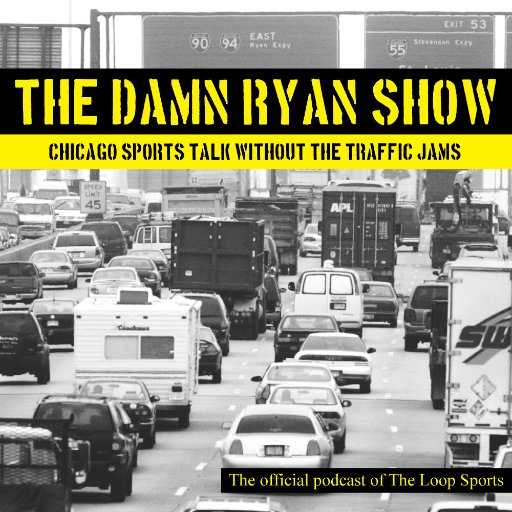 The Damn Ryan Show - Chicago Sports Talk Without the Traffic Jams!